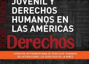 CIDH publica Informe sobre Justicia Juvenil y Derechos Humanos en las Américas