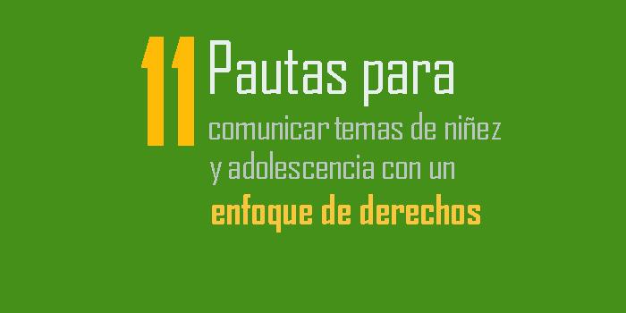 Cómo comunicar temas de niñez y adolescencia adecuadamente